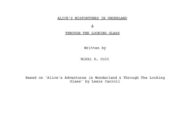 Alice's Misfortunes In Underland & Through The Looking Glass | Script