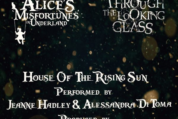 House Of The Rising Sun   Alice's Misfortunes In Underland & Through The Looking Glass Theme Song